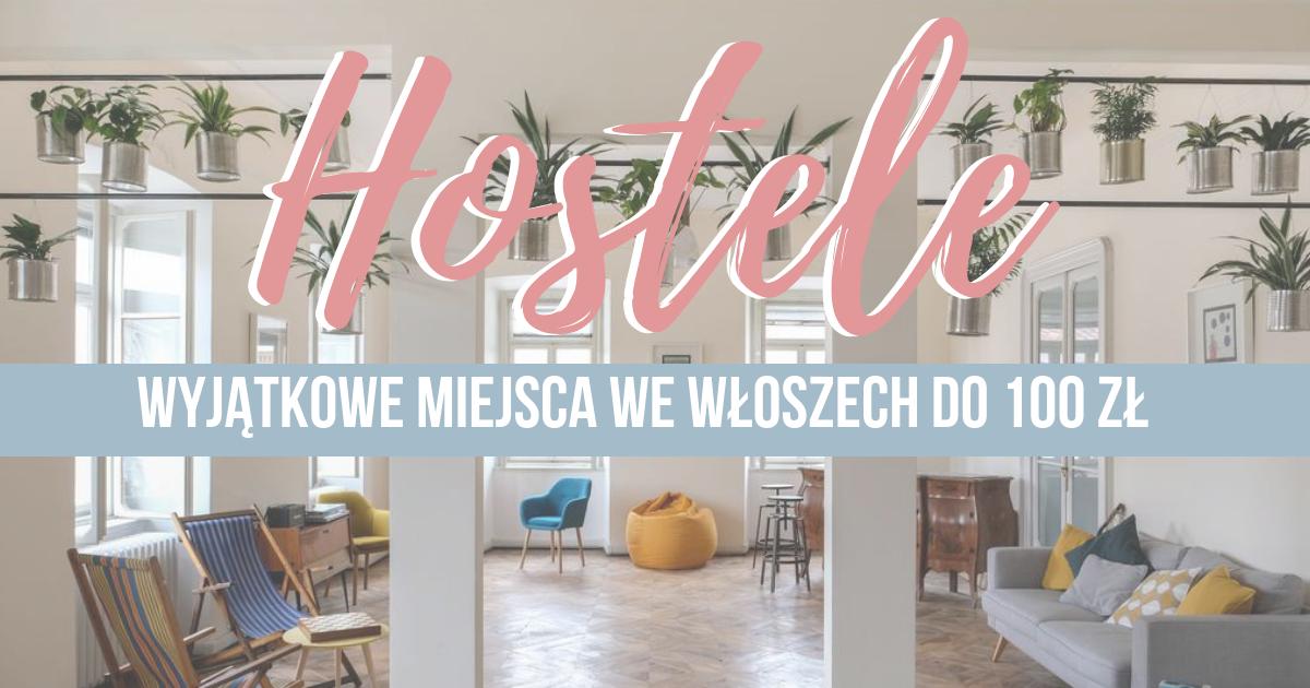 10 wyjątkowych hosteli we Włoszech do 100 zł